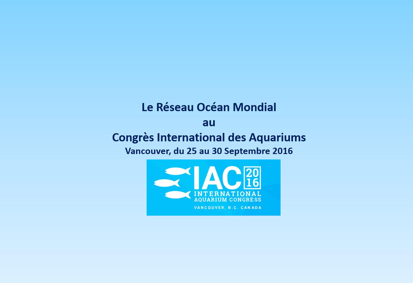 le Réseau Océan Mondial au Congrès International des Aquariums